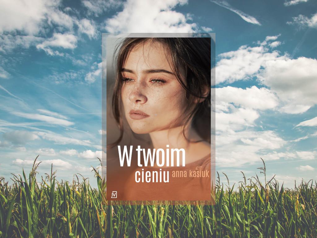 Recenzja: W twoim cieniu - Anna Kasiuk