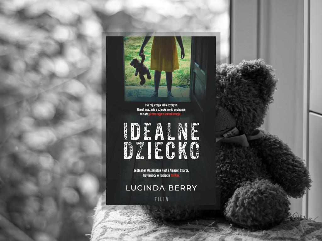 Recenzja: Idealne dziecko - Lucinda Berry