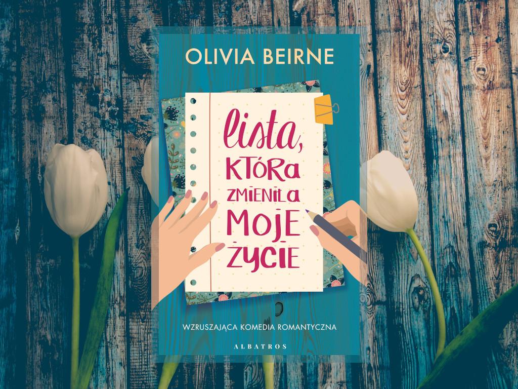 Recenzja: Lista, która zmieniła moje życie - Olivia Beirne
