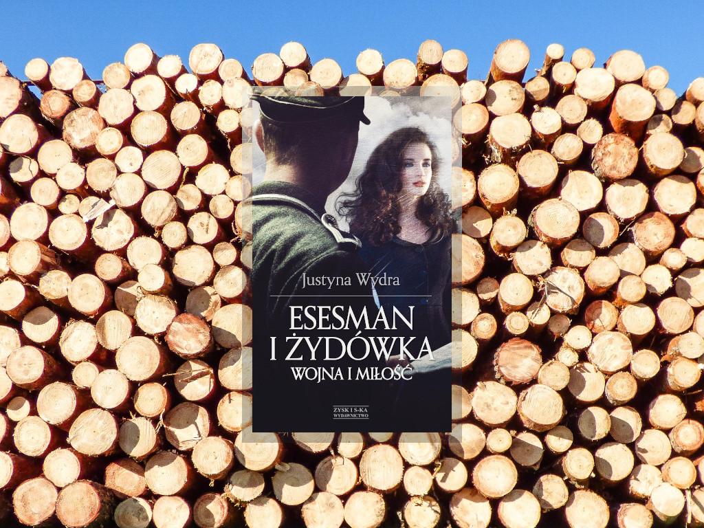 Recenzja: Esesman i żydówka - Justyna Wydra