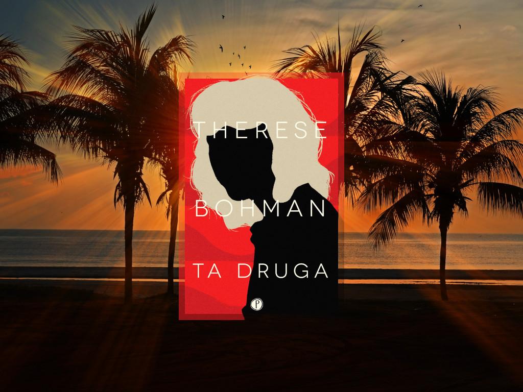 Recenzja: Ta druga - Therese Bohman