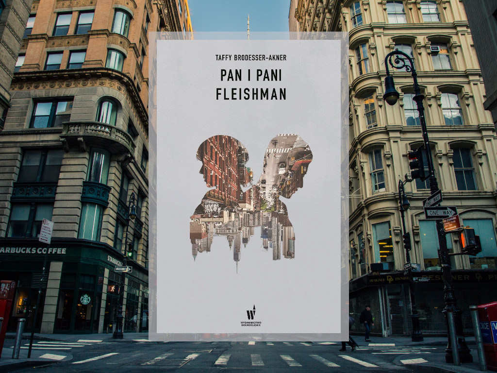 Recenzja: Pan i Pani Fleishman - Taffy Brodesser-Akner