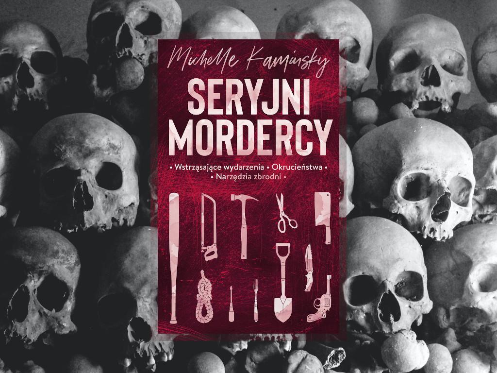 Recenzja: Seryjni mordercy - Michelle Kaminsky