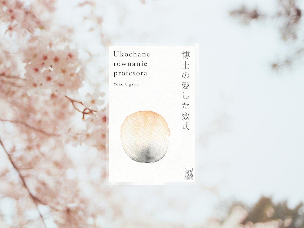 Recenzja: Ukochane równanie profesora - Yoko Ogawa