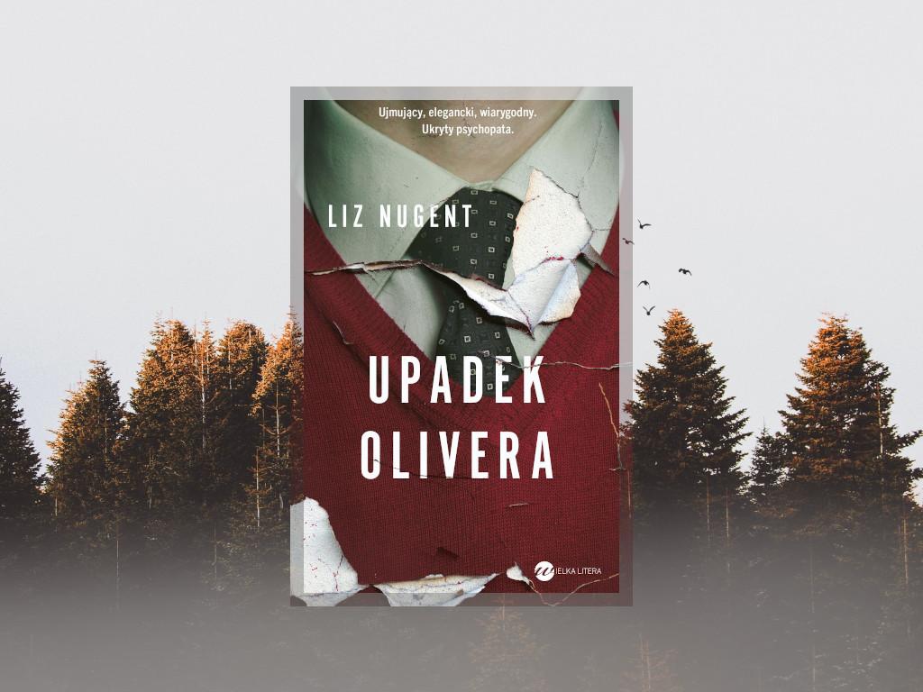 Recenzja: Upadek Olivera - Liz Nugent