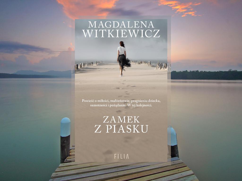 Recenzja: Zamek z piasku - Magdalena Witkiewicz