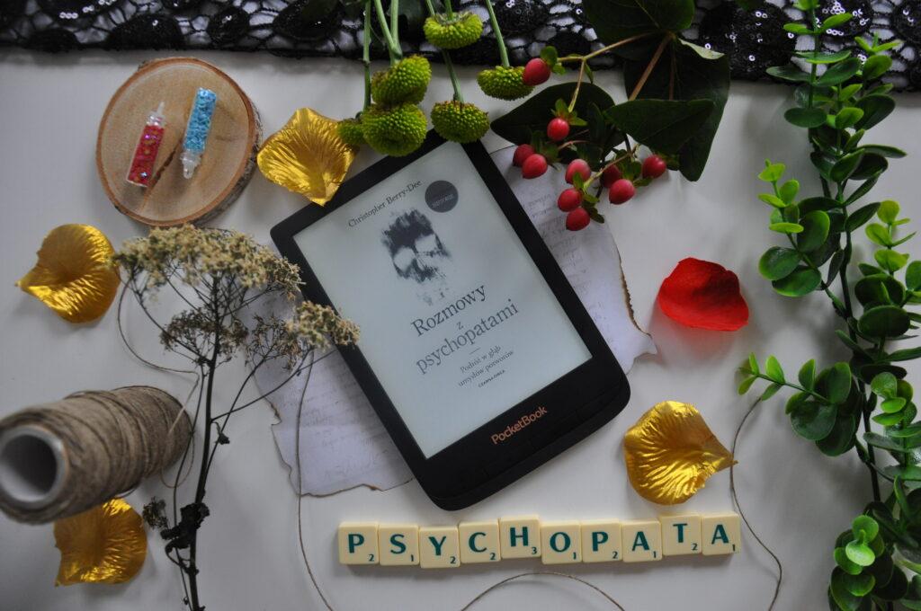 Recenzja: Rozmowy z psychopatami. Podróż w głąb umysłów potworów - Christopher Berry-Dee
