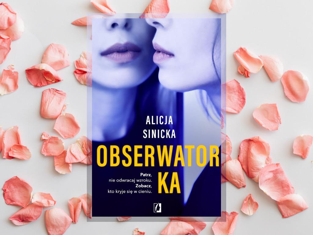 Recenzja: Obserwatorka - Alicja Sinicka