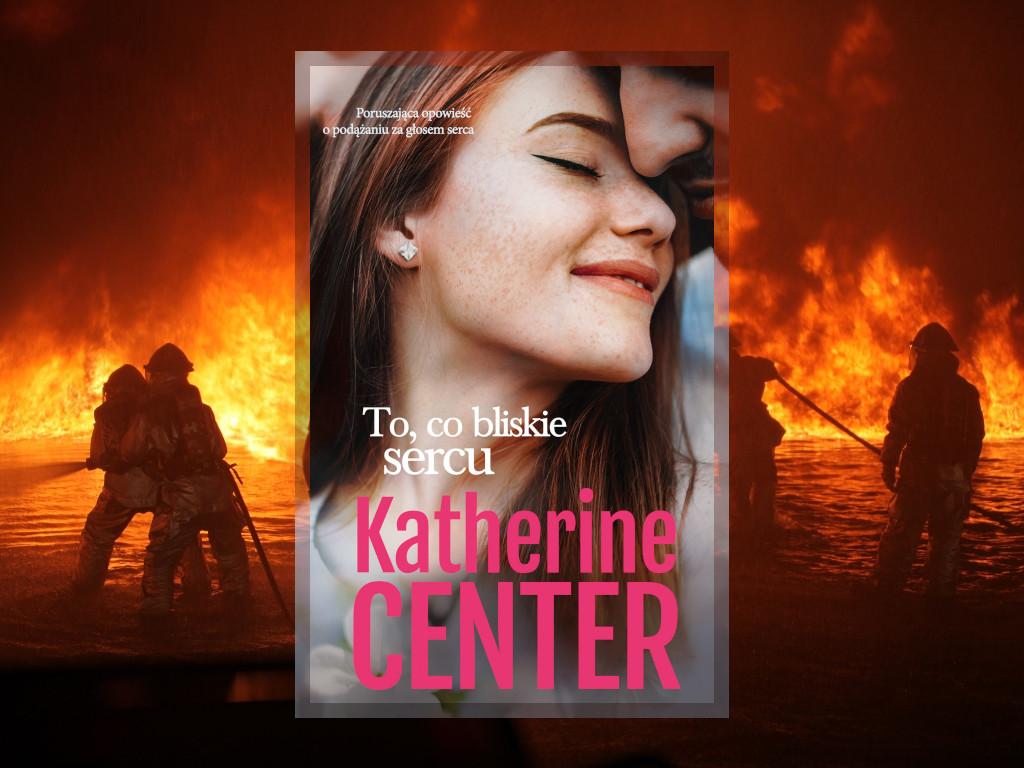 Recenzja: To co bliskie sercu - Katherine Center