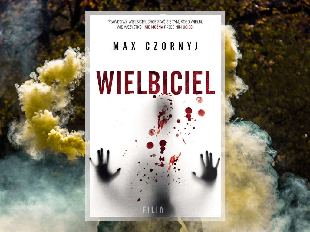 Recenzja: Wielbiciel - Max Czornyj
