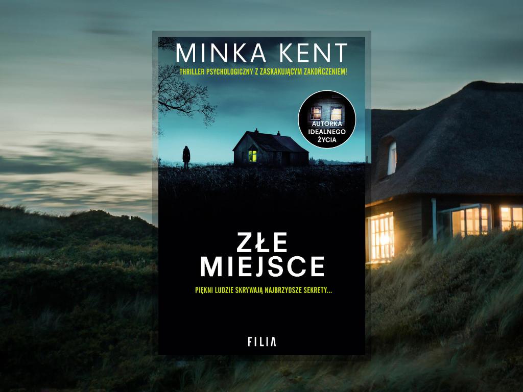 Recenzja: Złe miejsce - Minka Kent