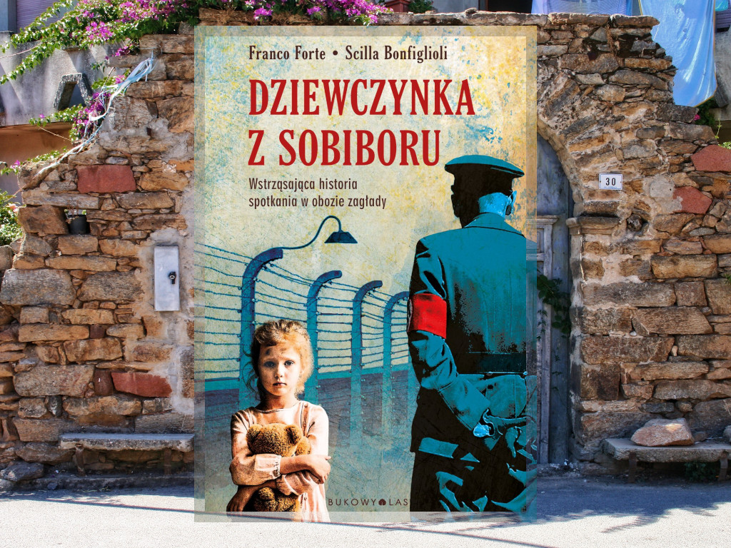 Recenzja: Dziewczynka z Sobiboru - Franco Forte; Scilla Bonfiglioli