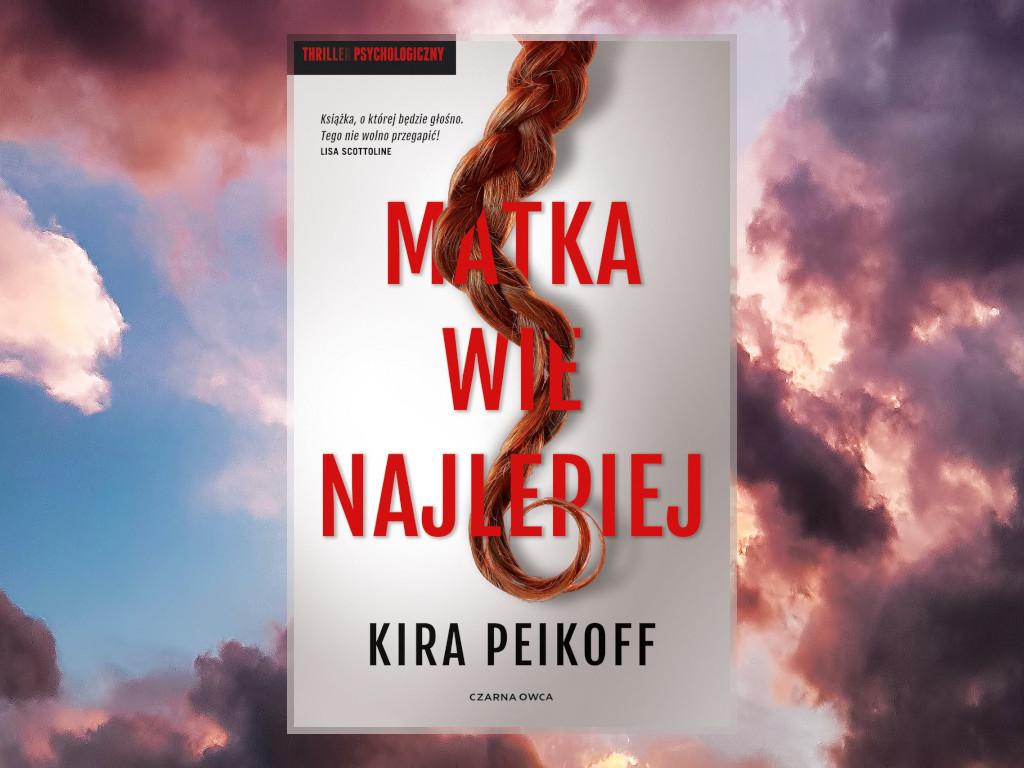 Recenzja: Matka wie najlepiej - Kira Peikoff