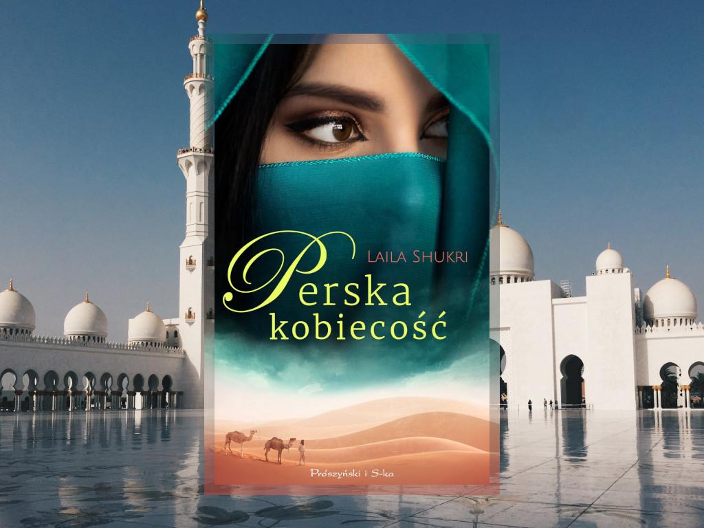 Recenzja: Perska kobiecość - Laila Shukri