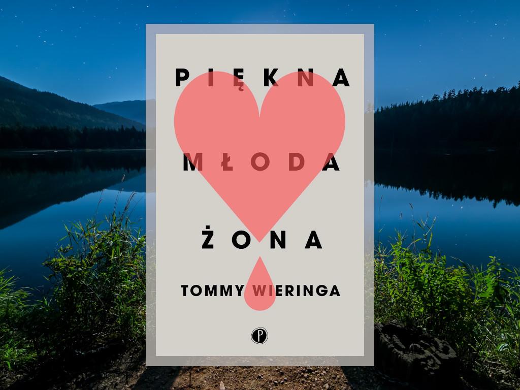 Recenzja: Piękna młoda żona - Tommy Wieringa