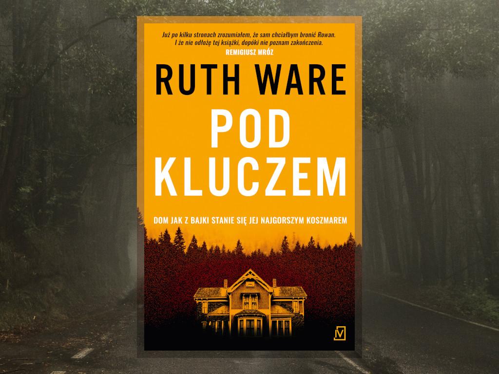 Recenzja: Pod kluczem - Ruth Ware