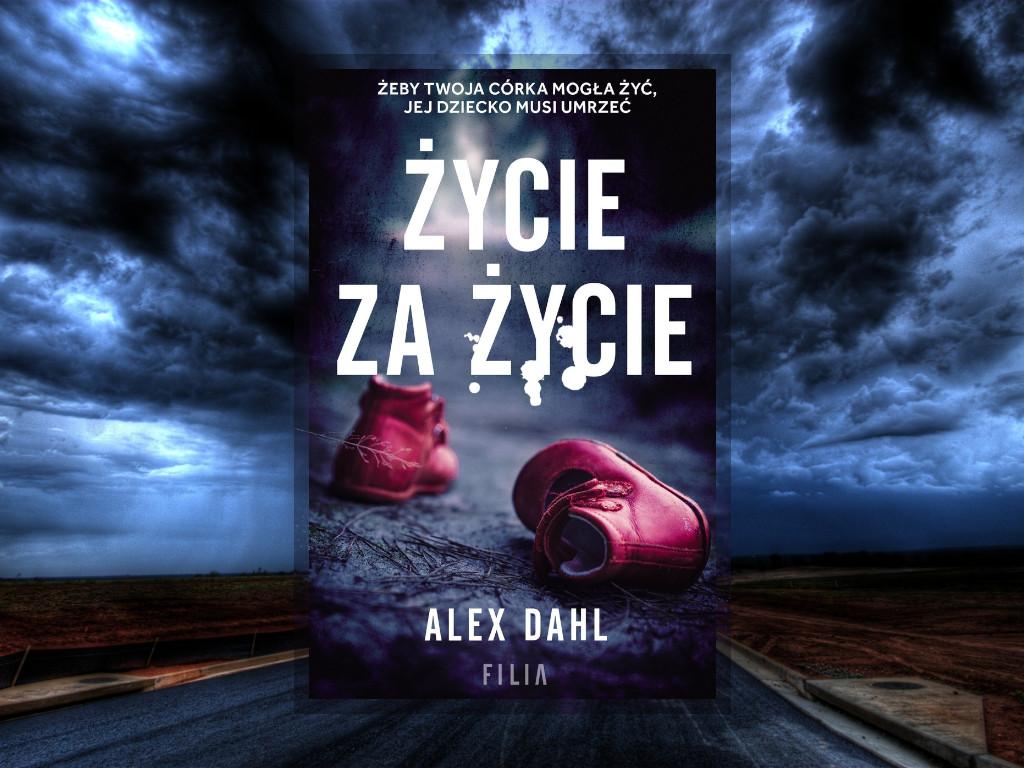 Recenzja: Życie za życie - Alex Dahl