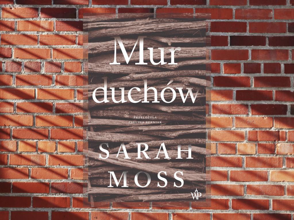 Recenzja: Mur duchów - Sarah Moss