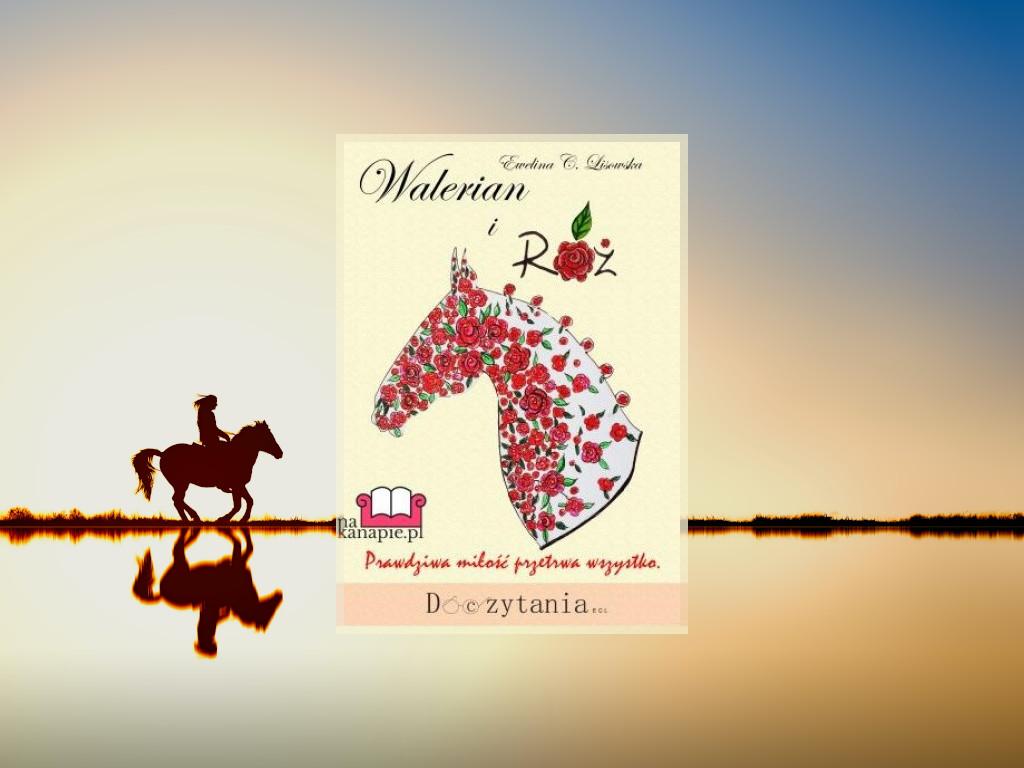 Recenzja: Walerian i Róża - Ewelina C. Lisowska