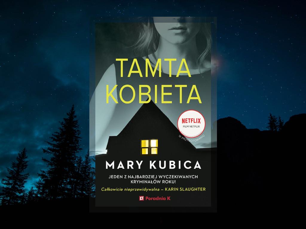 Recenzja: Tamta kobieta - Mary Kubica