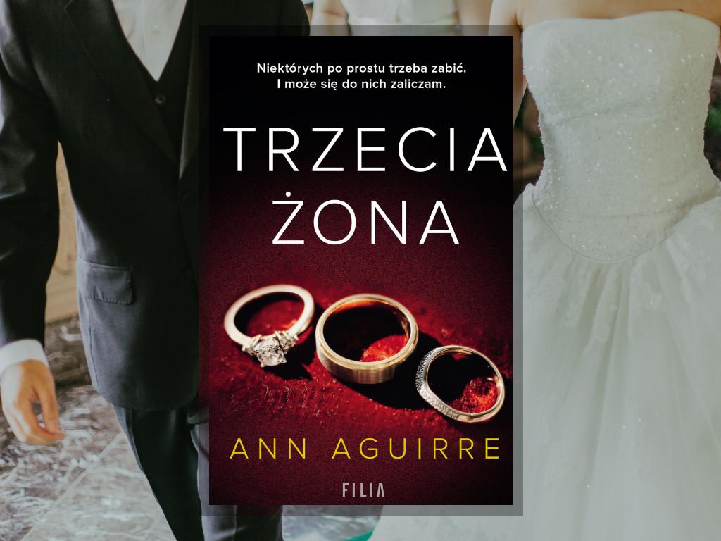 Recenzja: Trzecia żona - Ann Aguirre