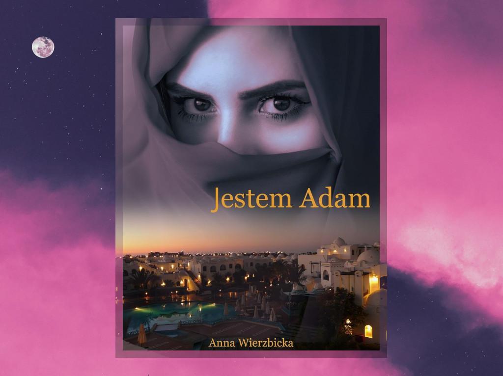 Recenzja: Jestem Adam - Anna Wierzbicka