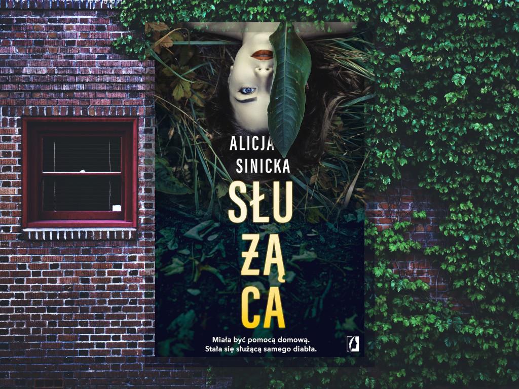 Recenzja: Służąca - Alicja Sinicka