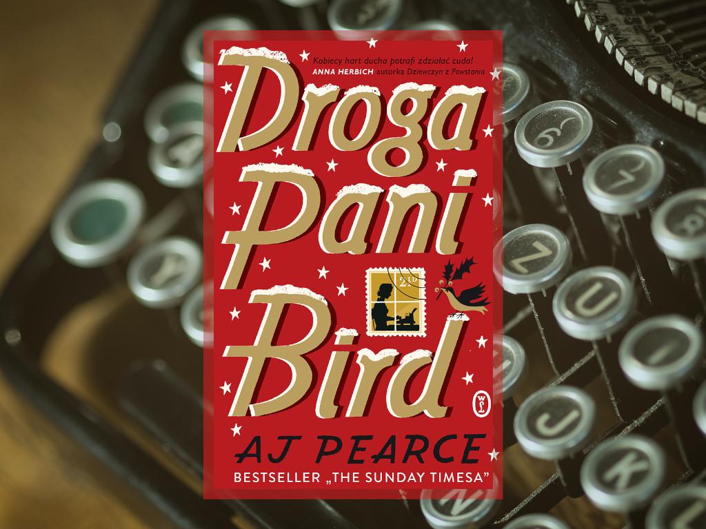 Recenzja: Droga Pani Bird - A.J. Pearce