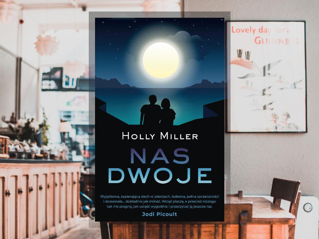 Recenzja: Nas dwoje - Holly Miller