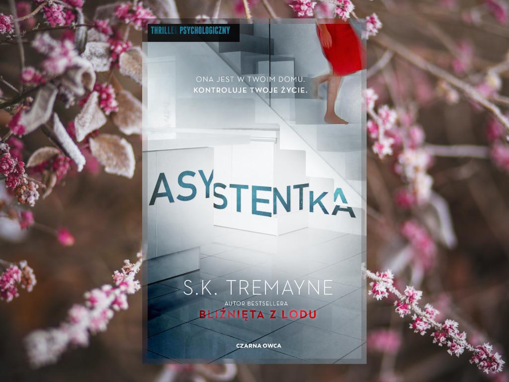 Recenzja: Asystentka - S.K. Tremayne