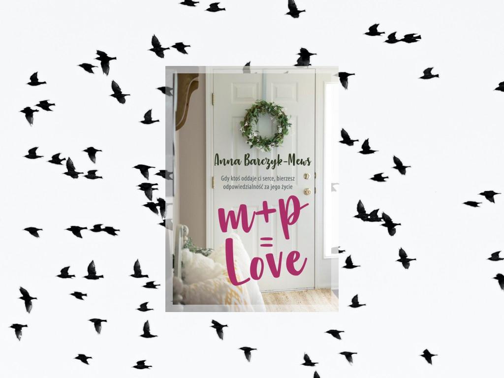 m+p=love - Anna Barczyk - Mews