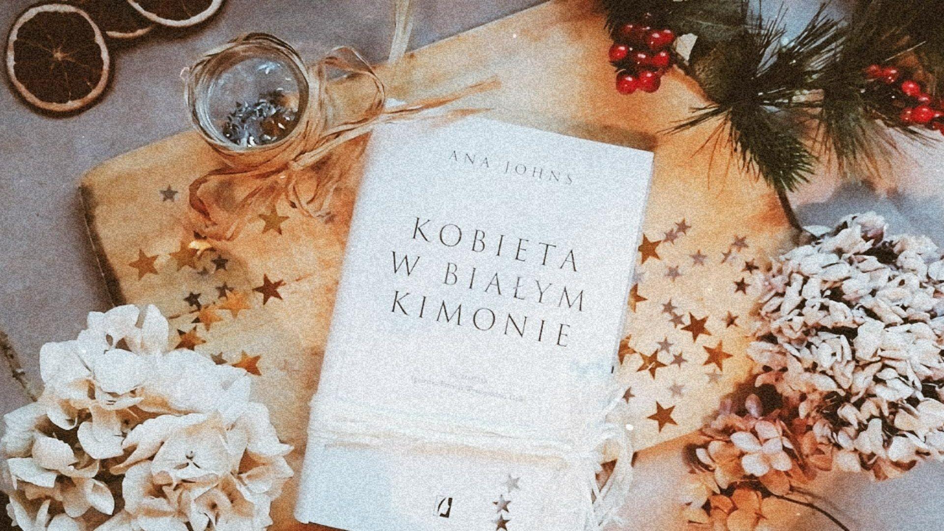Recenzja: Kobieta w białym kimonie - Ana Johns