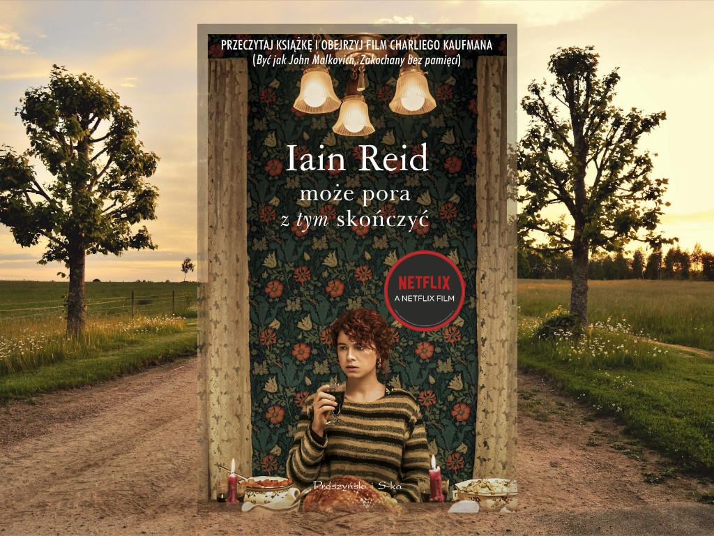 Recenzja: Może pora z tym skończyć - Iain Reid