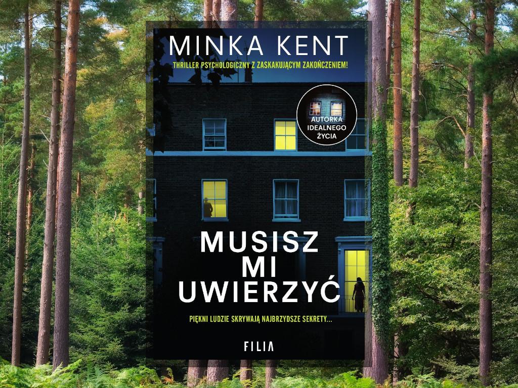 Recenzja: Musisz mi uwierzyć - Minka Kent