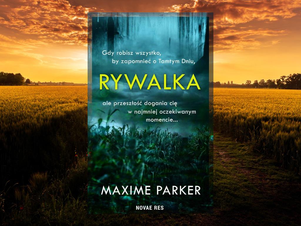 Recenzja: Rywalka - Maxime Parker