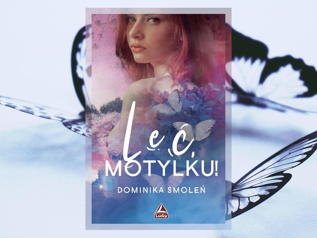 Recenzja: Leć, Motylku! - Dominika Smoleń