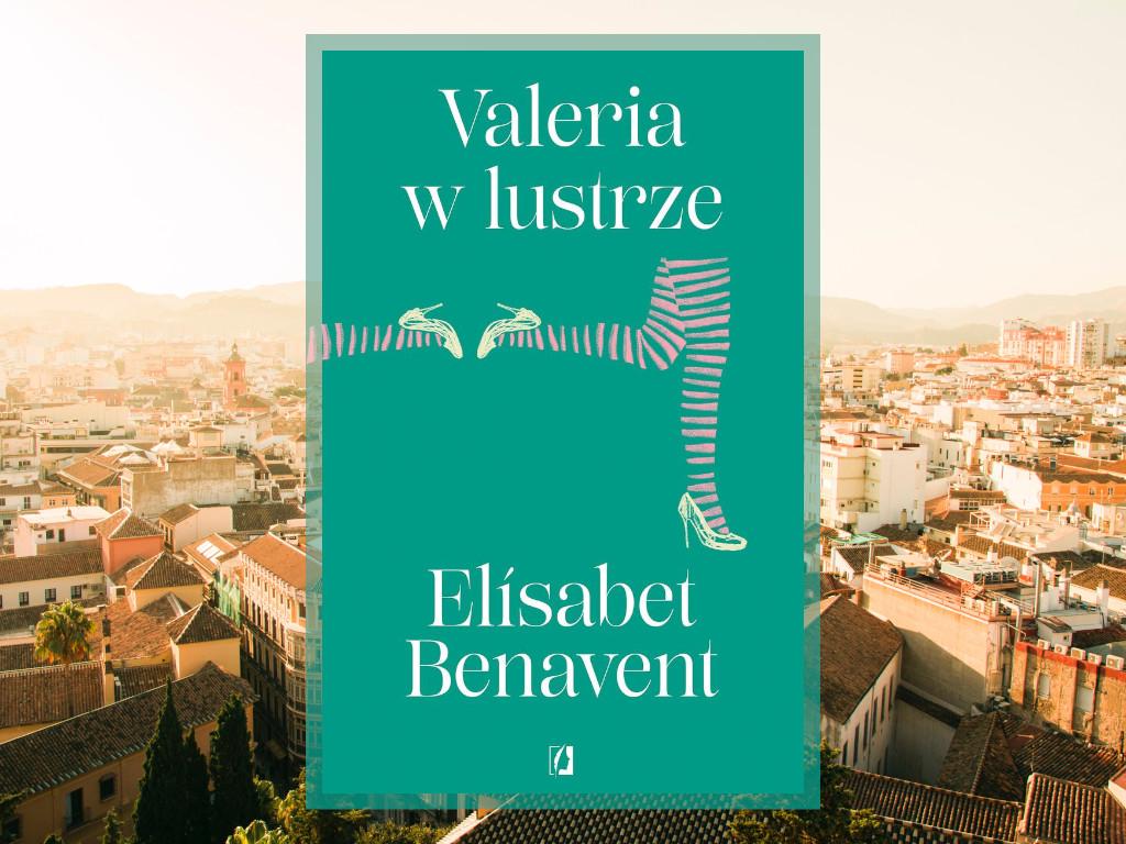 Recenzja: Valeria w lustrze - Elísabet Benavent