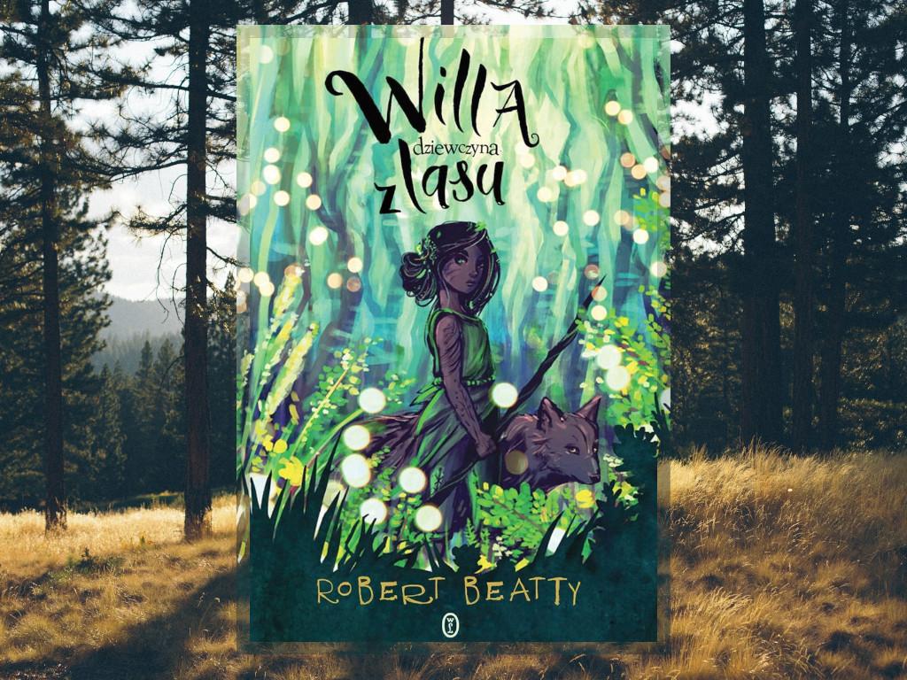 Willa, dziewczyna z lasu - Robert Beatty