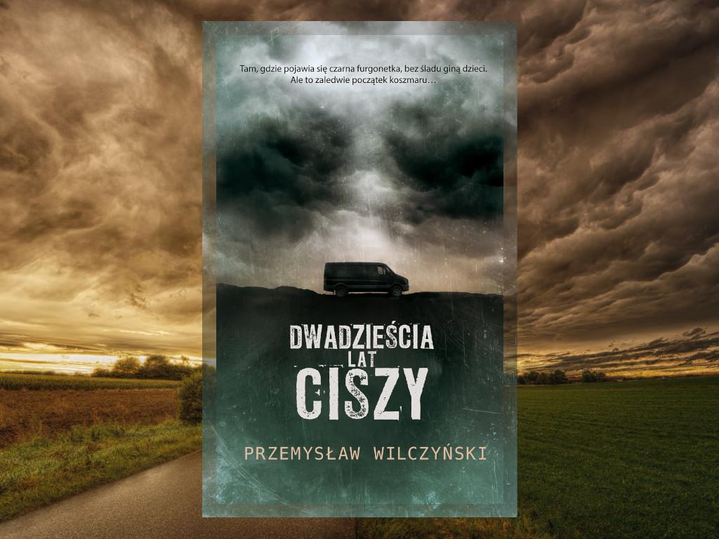 Recenzja: Dwadzieścia lat ciszy - Przemysław Wilczyński
