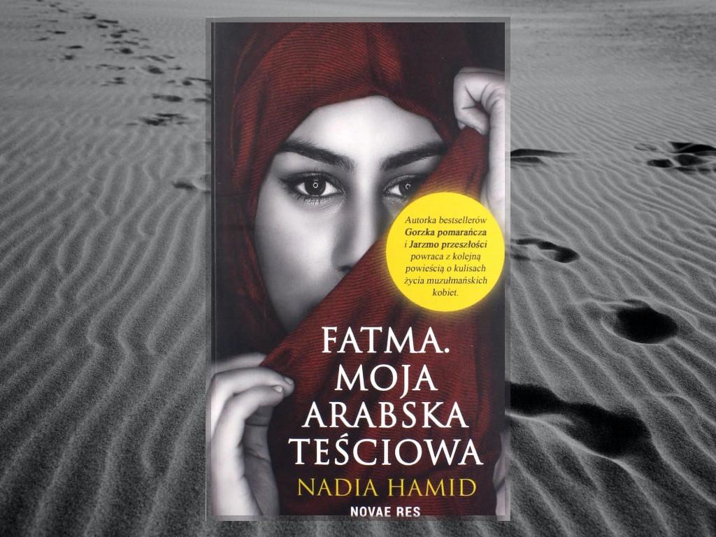 Recenzja: Fatma. Moja arabska teściowa - Nadia Hamid