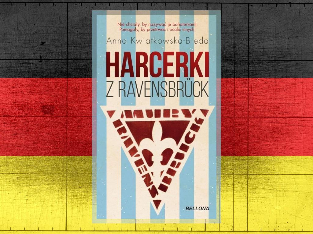 Recenzja: Harcerki z Ravensbrück - Anna Kwiatkowska-Bieda