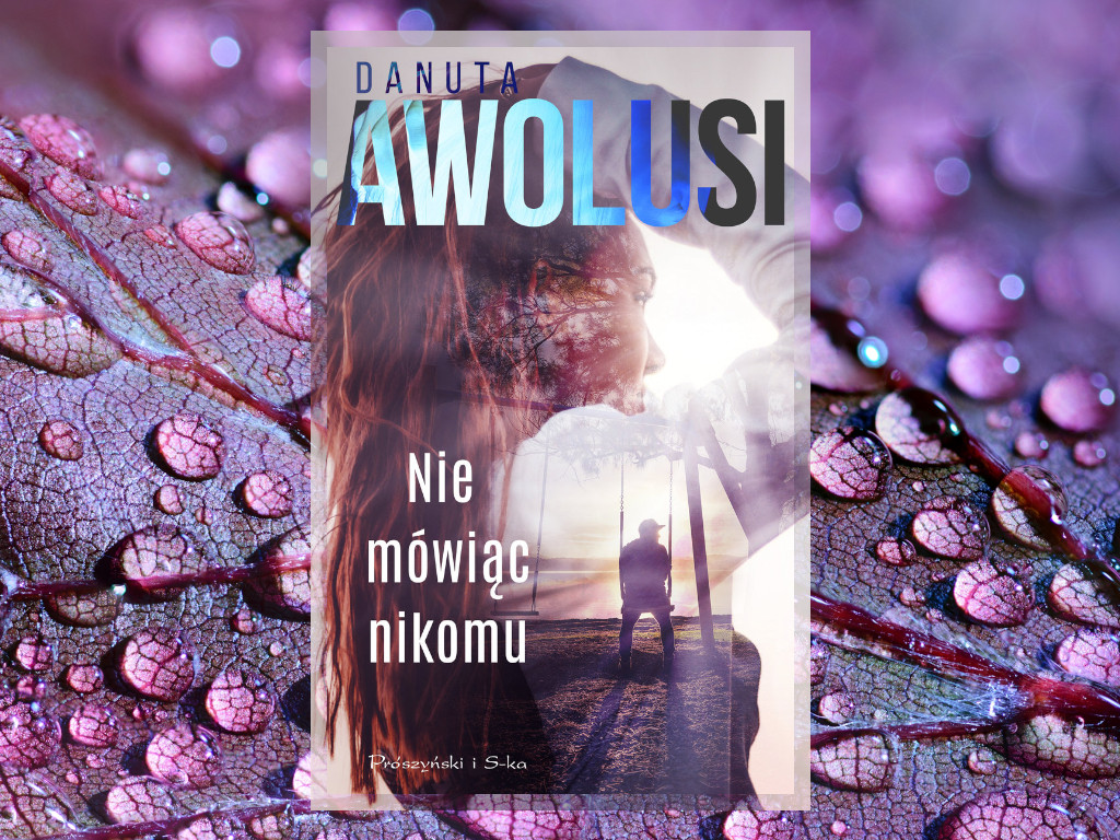 Recenzja: Nie mówiąc nikomu - Danuta Awolusi