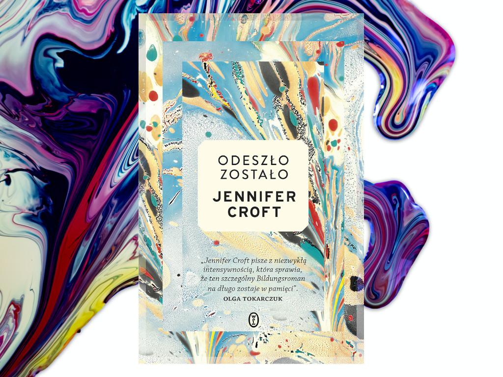 Recenzja: Odeszło zostało - Jennifer Croft