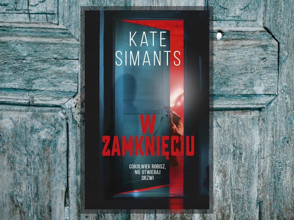 Recenzja: W zamknięciu - Kate Simants