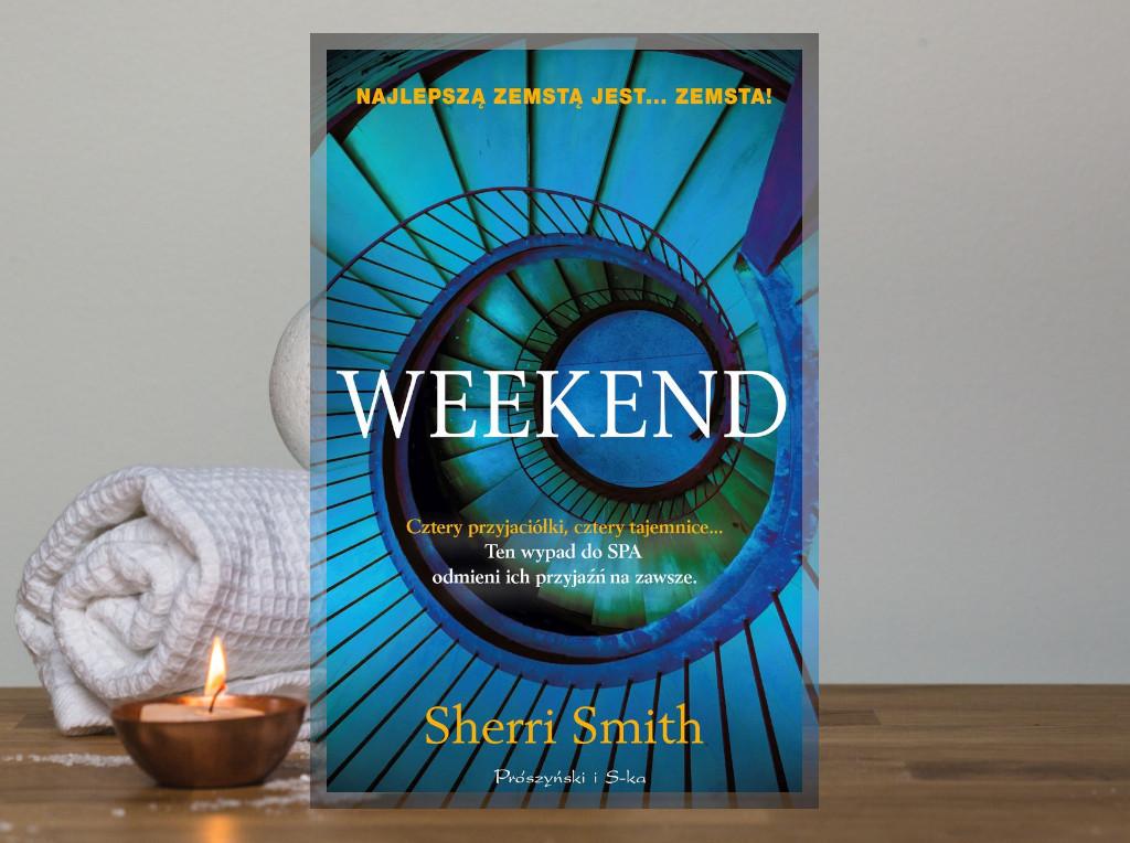 Recenzja: Weekend - Sherri Smith