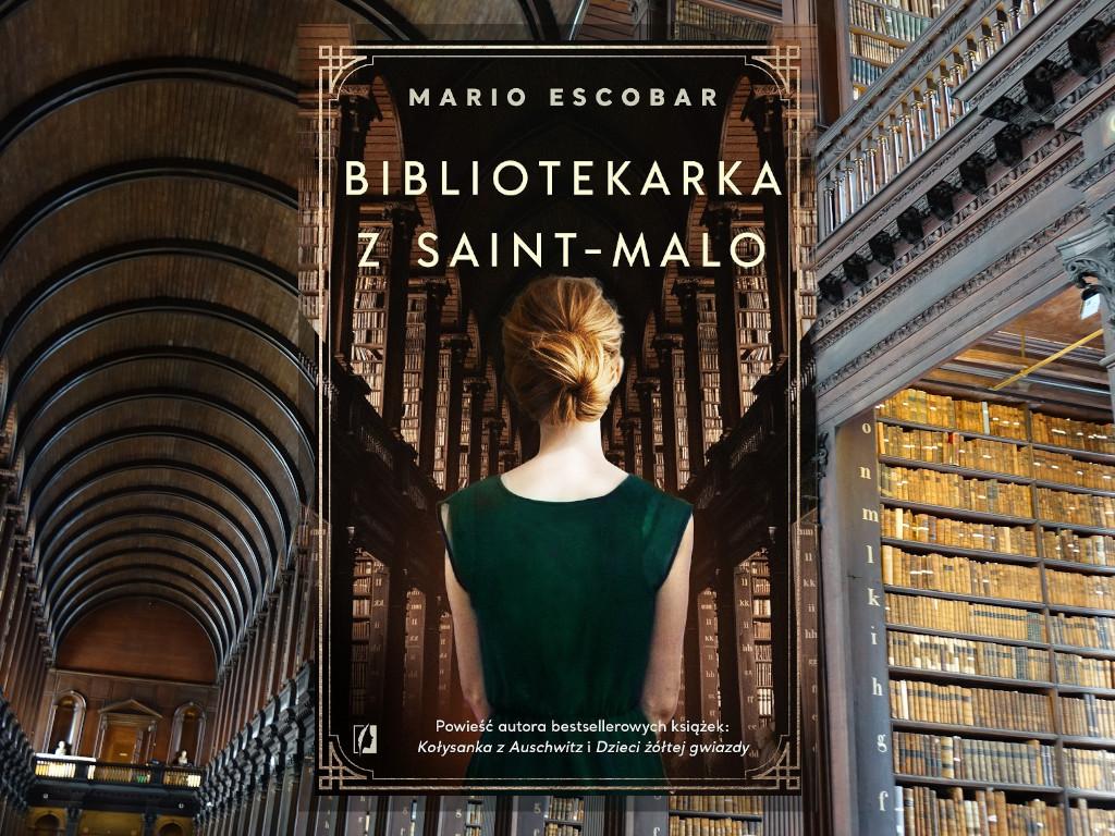 Recenzja: Bibliotekarka z Saint-Malo - Mario Escobar