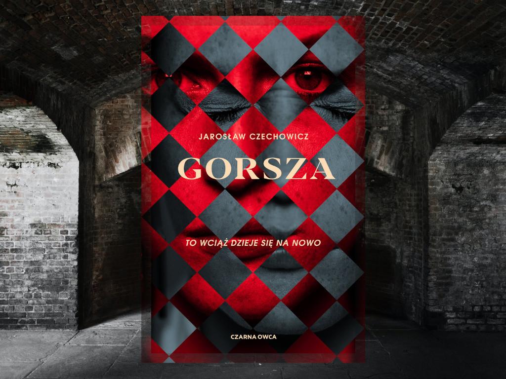 Recenzja: Gorsza - Jarosław Czechowicz