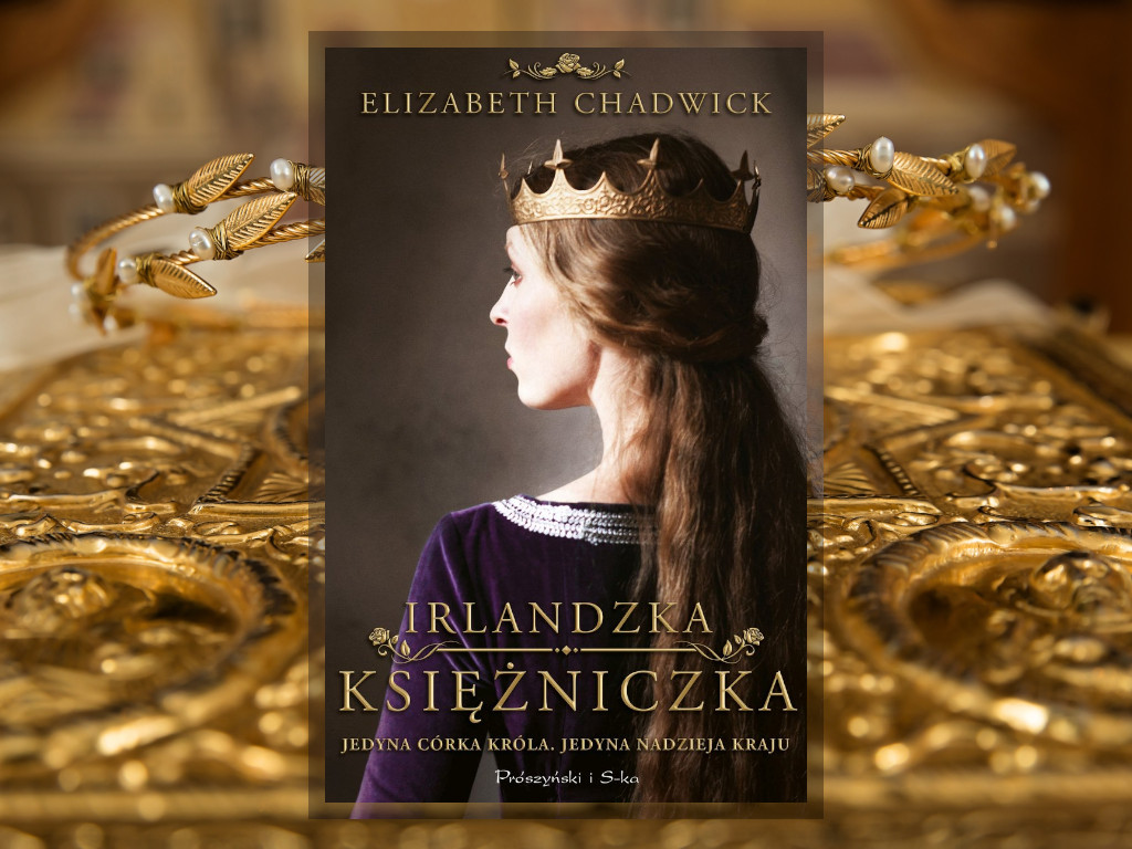 Recenzja: Irlandzka księżniczka - Elizabeth Chadwick