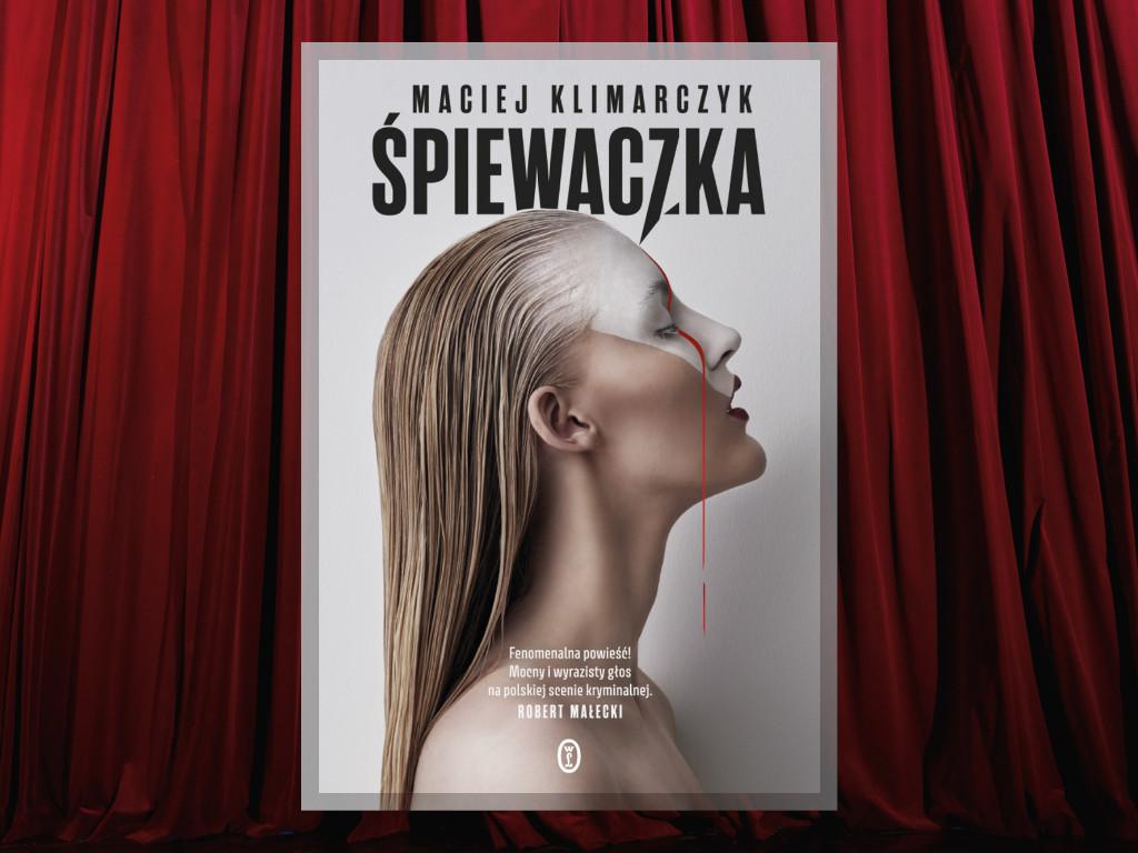 Recenzja: Śpiewaczka - Maciej Klimarczyk