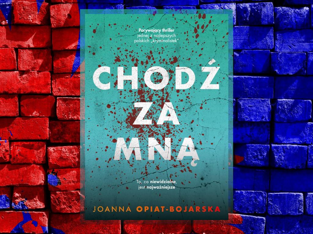 Recenzja: Chodź za mną - Joaana Opiat-Bojarska